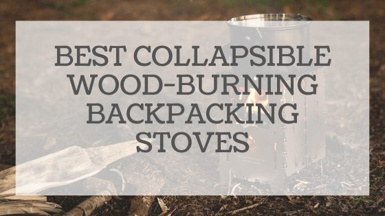 Collapsible Wood-Burning Backpacking Stoves
