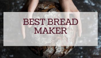 Best Bread Maker Reviewed