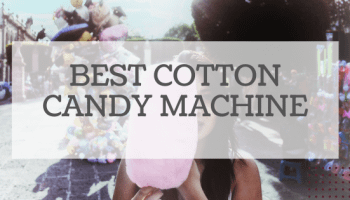 Best Cotton Candy Machine Reviewed