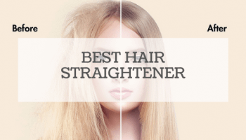 8 Best Hair Straighteners Reviewed