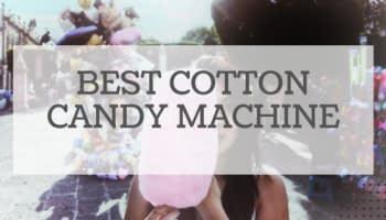 Best Cotton Candy Machine Reviewed